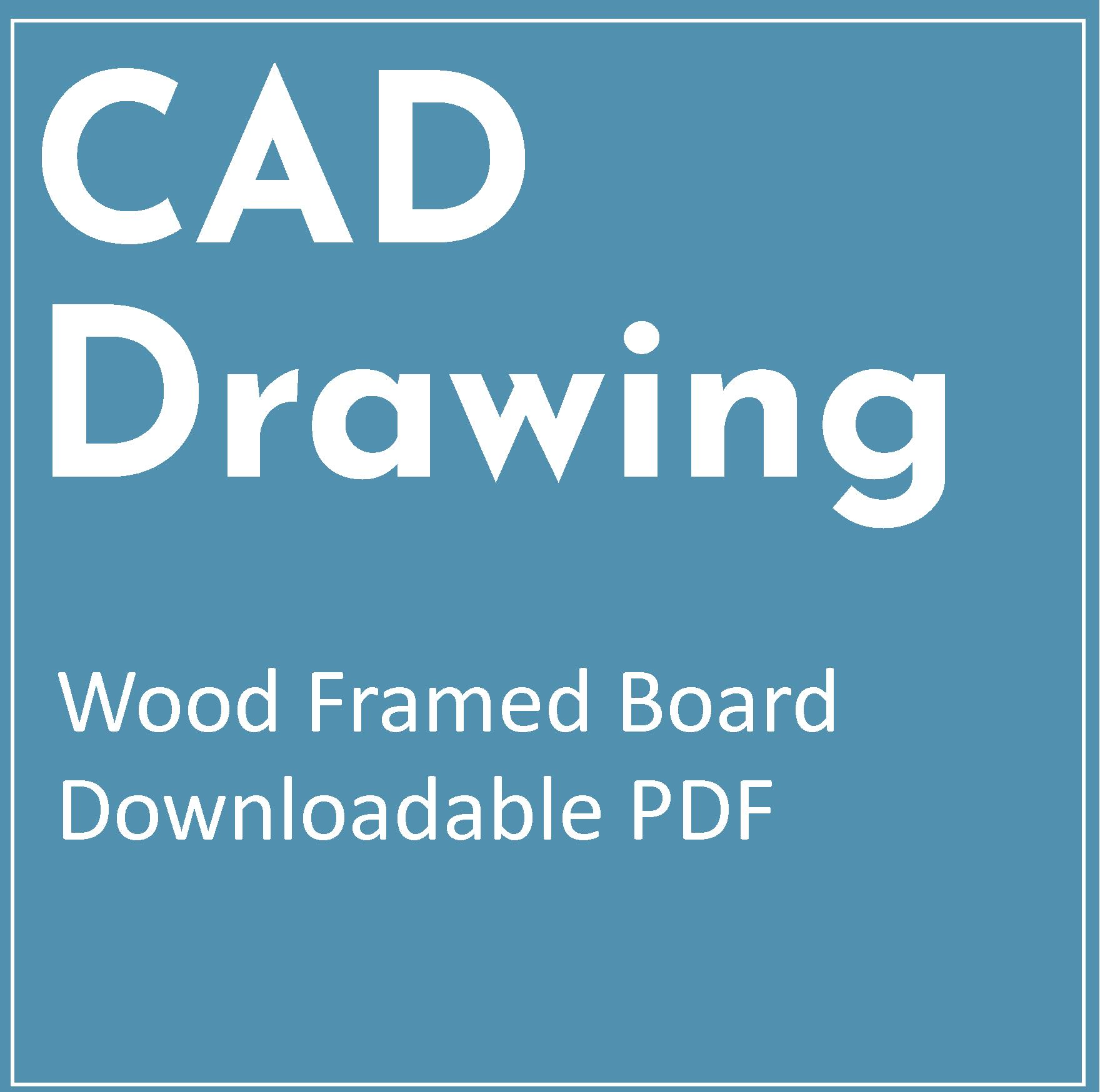 CAD Drawings – Wood Frame Boards