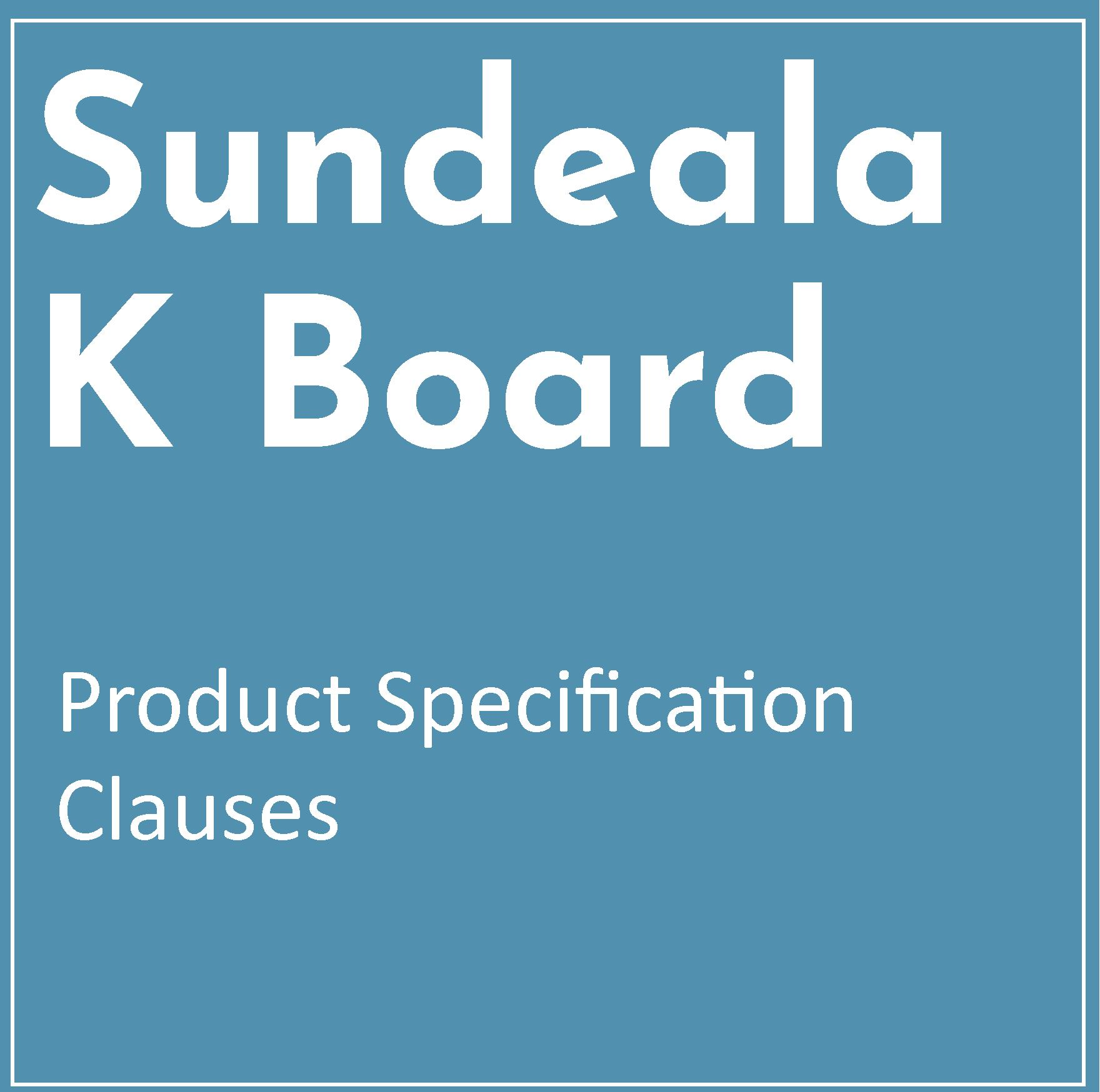 Product Specification Clauses – Sundeala K Board