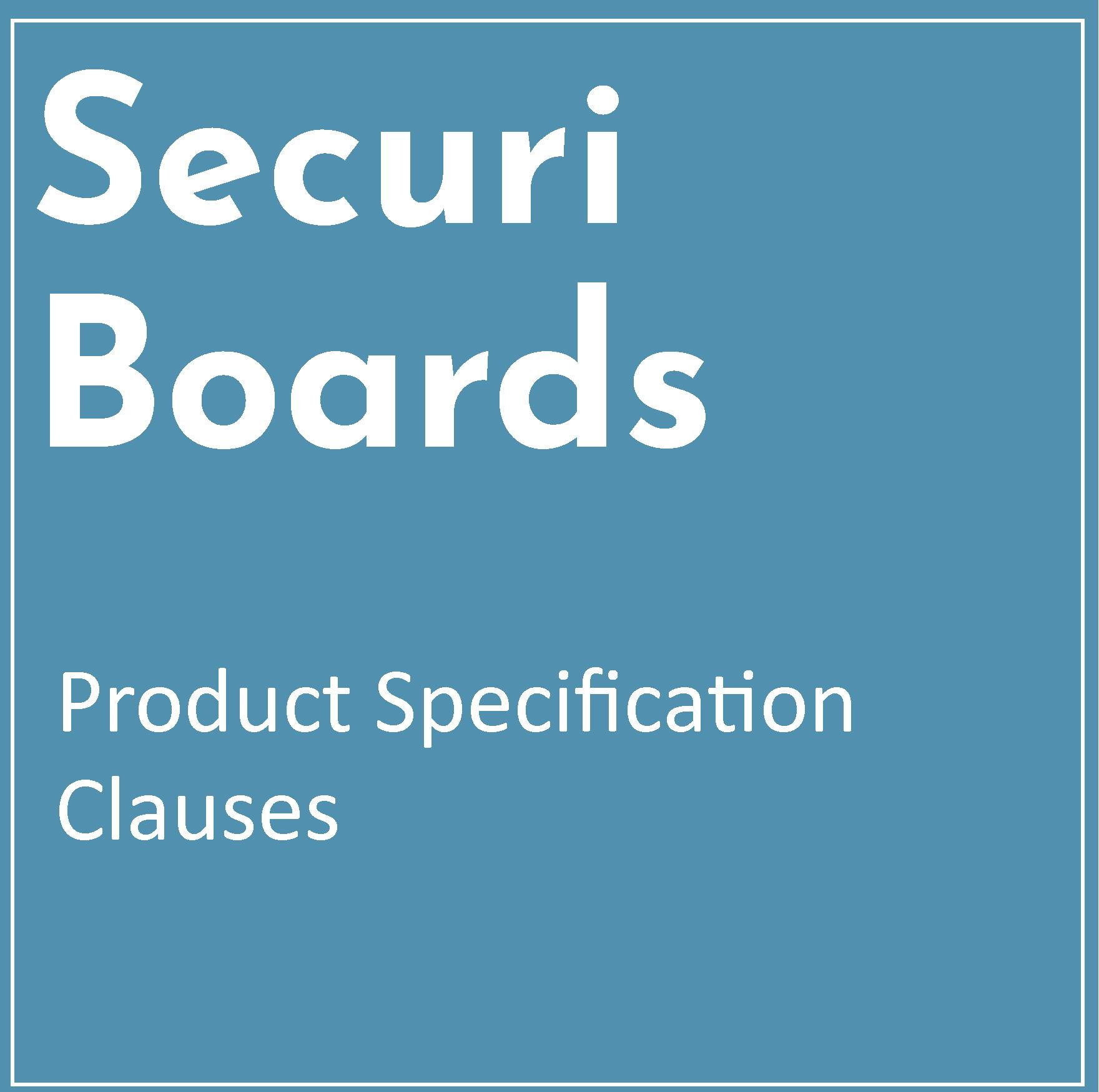 Product Specification Clause – Securi Board