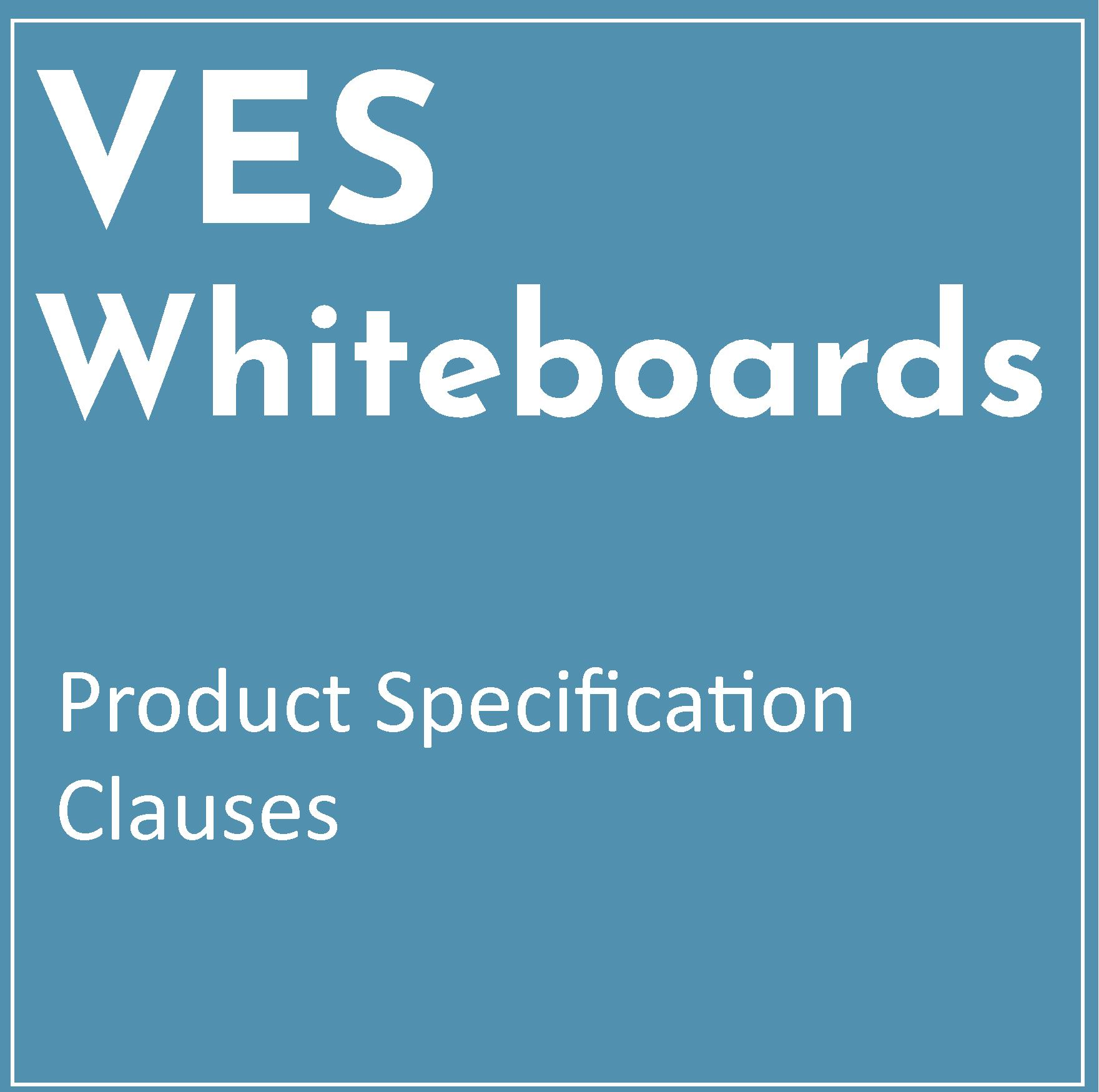 Product Specification Clause – VES Whiteboard
